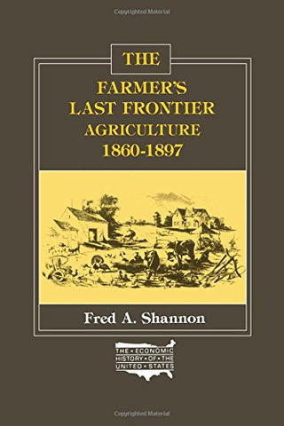 The Farmer'S Last Frontier: Agriculture, 1860-1897 (Economic History Of The United States, Vol. 5)