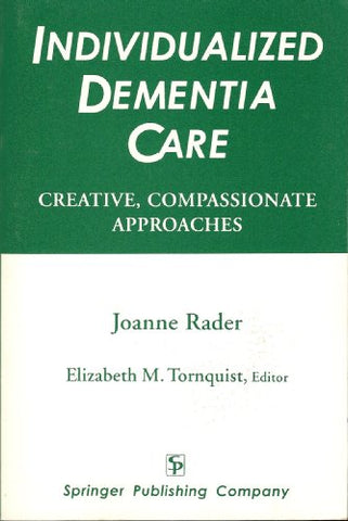 Individualized Dementia Care: Creative, Compassionate Approaches