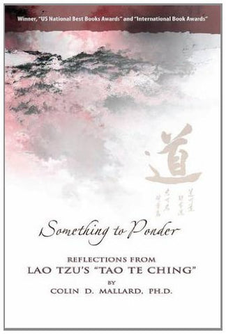 Something To Ponder: Reflections From Lao Tzu'S Tao Te Ching