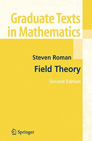Field Theory (Graduate Texts In Mathematics)