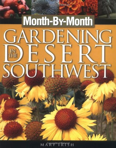 Month-By-Month Gardening In The Desert Southwest