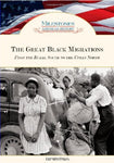 The Great Black Migrations: From The Rural South To The Urban North (Milestones In American History)