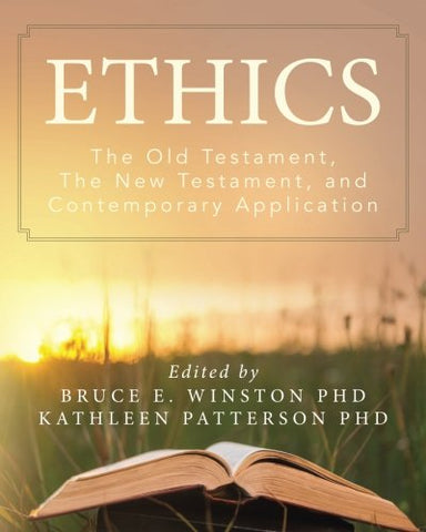Ethics: The Old Testament, The New Testament, And Contemporary Application