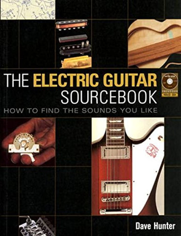 Electric Guitar Sourcebook - How To Find The Sounds You Like Book/Cd (Softcover)