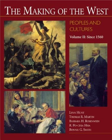 The Making Of The West: Peoples And Cultures, Volume 2: Since 1560
