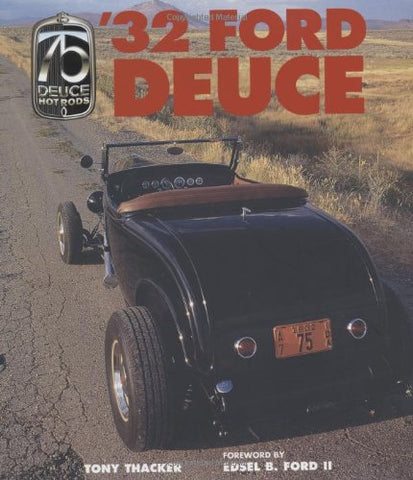 '32 Ford Deuce: The Official 75Th Anniversary Edition