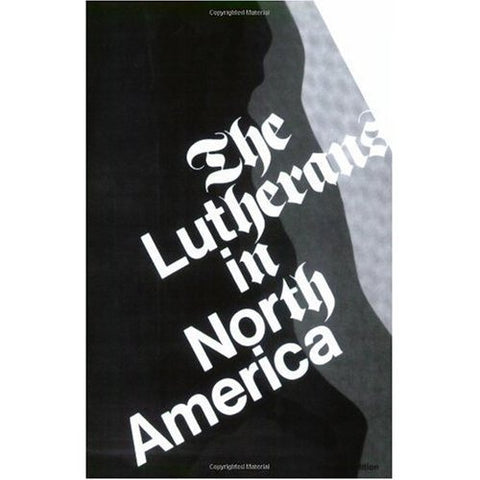 The Lutherans In North America