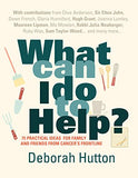 What Can I Do To Help?: 75 Practical Ideas For Family And Friends From Cancer'S Frontline