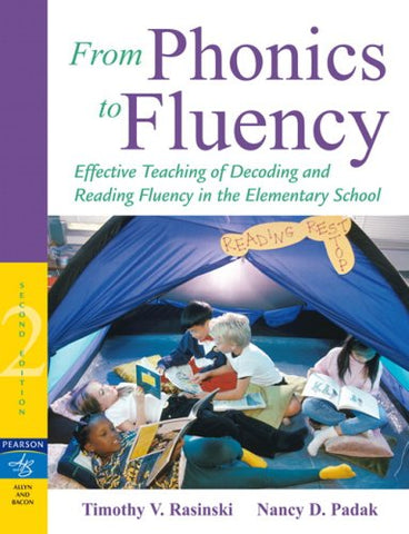 From Phonics To Fluency: Effective Teaching Of Decoding And Reading Fluency In The Elementary School (2Nd Edition)