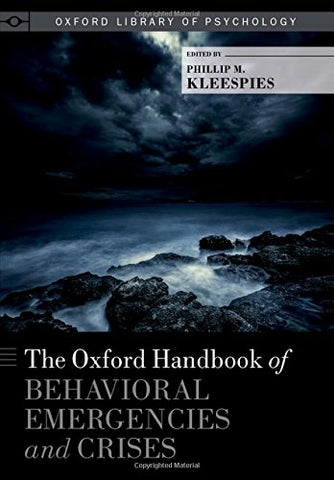 The Oxford Handbook Of Behavioral Emergencies And Crises (Oxford Library Of Psychology)