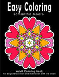 Easy Coloring: Adult Coloring Book For Beginners, Seniors And Individuals With Low Vision