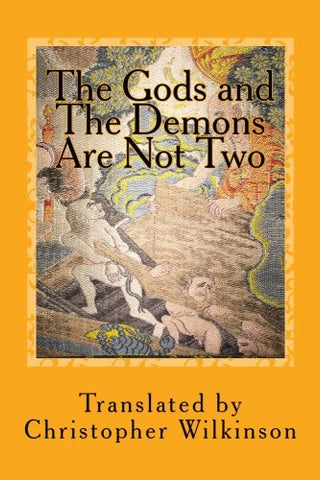 The Gods And The Demons Are Not Two: A Tantra Of The Great Perfection