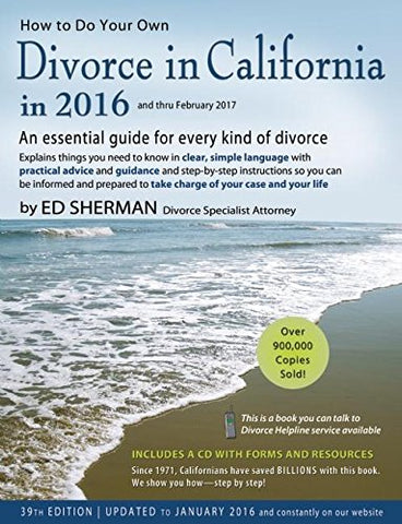 How To Do Your Own Divorce In California In 2016: An Essential Guide For Every Kind Of Divorce