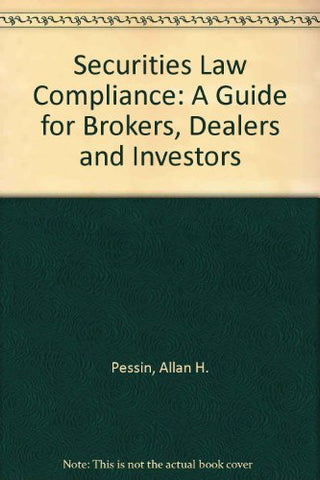 Securities Law Compliance: A Guide For Brokers, Dealers, And Investors