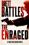 The Enraged  (A Jonathan Quinn Novel)