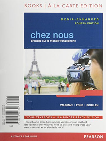 Chez Nous: Branch Sur Le Monde Francophone, Media-Enhanced Version, Books A La Carte Edition (4Th Edition)