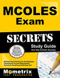 Mcoles Exam Secrets Study Guide: Mcoles Exam Review For The Michigan Commission On Law Enforcement Standards Reading And Writing Test (Mometrix Secrets Study Guides)