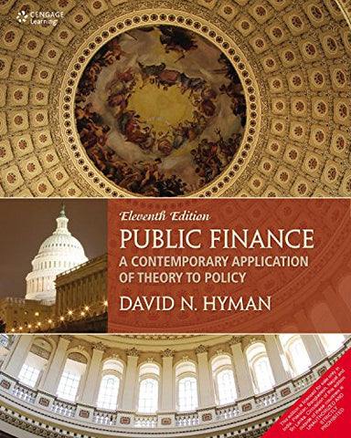 Public Finance: A Contemporary Application Of Theory To Policy, 11Ed