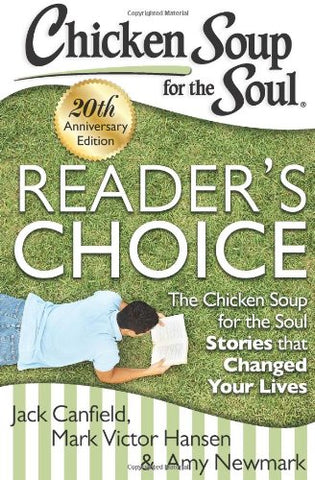 Chicken Soup For The Soul: Readers Choice 20Th Anniversary Edition: The Chicken Soup For The Soul Stories That Changed Your Lives