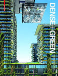 Dense + Green: Innovative Building Types For Sustainable Urban Architecture