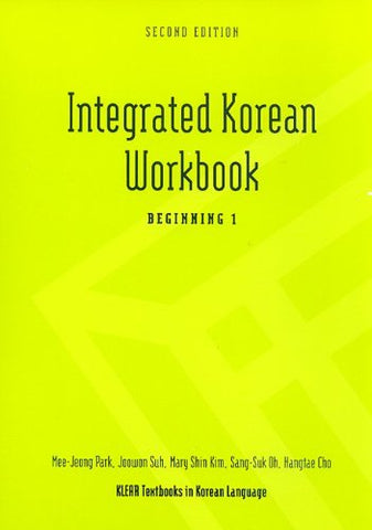 Integrated Korean Workbook: Beginning 1, 2Nd Edition (Klear Textbooks In Korean Language)