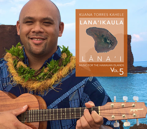 MUSIC for the HAWAIIAN ISLANDS vol.5 Lana'ikaula, Lana'i