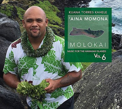 MUSIC for the HAWAIIAN ISLANDS vol.6  'Aina Momona, Molokai