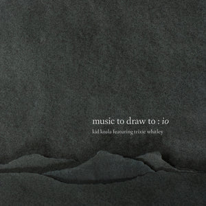Kid Koala - Music To Draw To: Io (ft. Trixie Whitley)