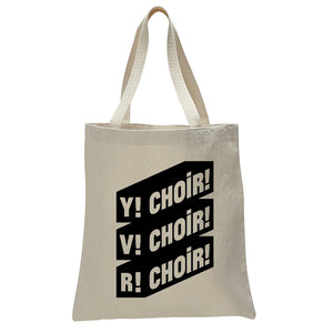 "Choir!Choir!Choir! - Tote Bag ""Y!V!R!"""