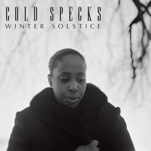 Cold Specks - Winter Solstice