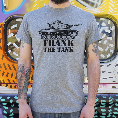 Frank The Tank T-Shirt (Mens)