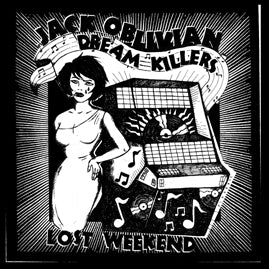 Jack Oblivian and the Dream Killers – Lost Weekend  (Now Shipping!)