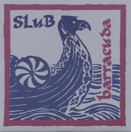 Slub – Barracuda