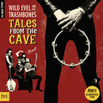 Wild Evel And The Trashbones– Tales From The Cave