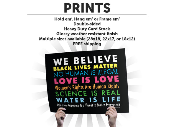 We Believe Protest Sign or Poster - Free Shipping!