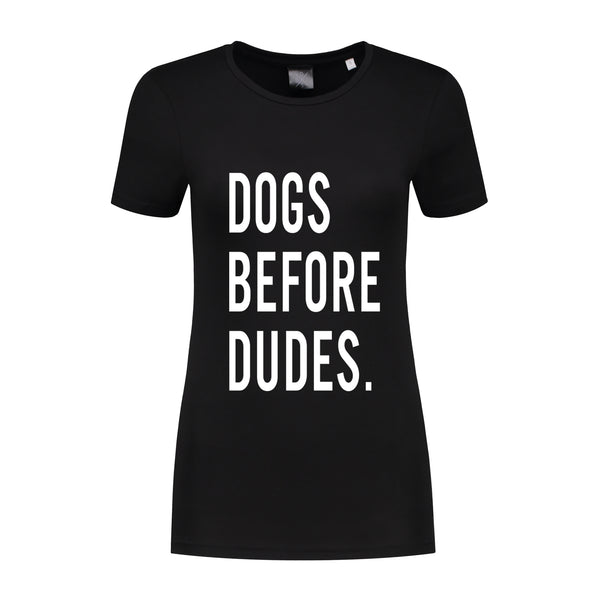 T-Shirt Dogs Before Dudes