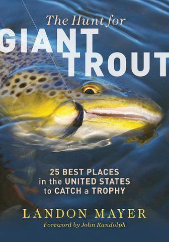 Hunt for Giant Trout Landon Mayer book