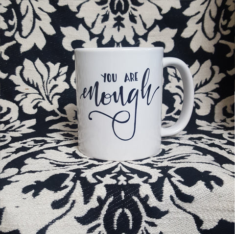 You Are Enough - Comfort cup