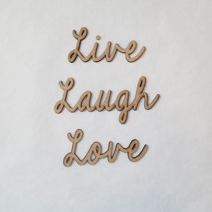 """Live Laugh Love"" - smooth font"