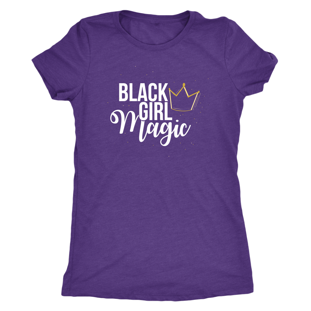 Black Girl Magic Womens Triblend T-Shirt - Black Girl Magic