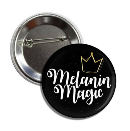 Black Girl Magic Button - Melanin Magic