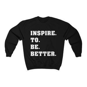 Inspire to be Better Unisex Heavy Blend™ Crewneck Sweatshirt Apparel - Lavished Collection