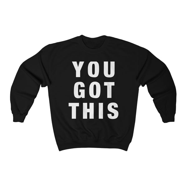 You Got This Unisex Heavy Blend™ Crewneck Sweatshirt Apparel - Lavished Collection