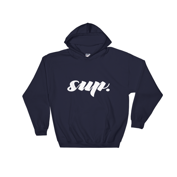 """Sup."" Unisex Hooded Sweatshirt Apparel - Lavished Collection"