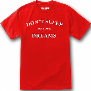 Don't Sleep on Your Dreams - swagger4you