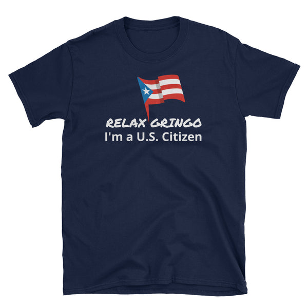 RELAX I'm a US Citizen - Unisex T-Shirt
