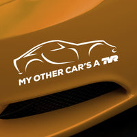 """My other car's a TVR"" - T350 - exclusive decal"