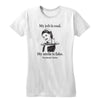 My Job Is Real Women's Tee