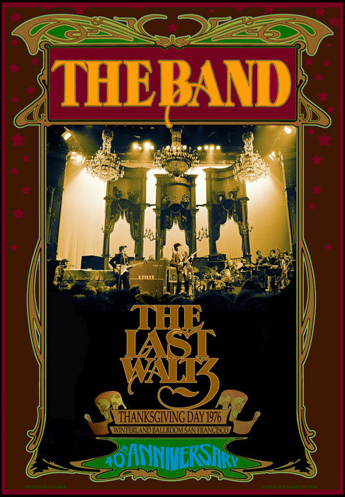 "The Band ""40th anniversary of the Last Waltz"" commemorative poster – Thanksgiving Day 1976 – Winterland Ballroom, San Francisco"