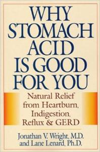 Book - Why Stomach Acid is Good for You by Jonathan V. Wright, MD and Lane Lenard PhD